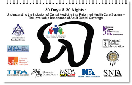 30 Days & 30 Nights: Understanding Why Dental Medicine Must Be Icluded in Health Care Reform